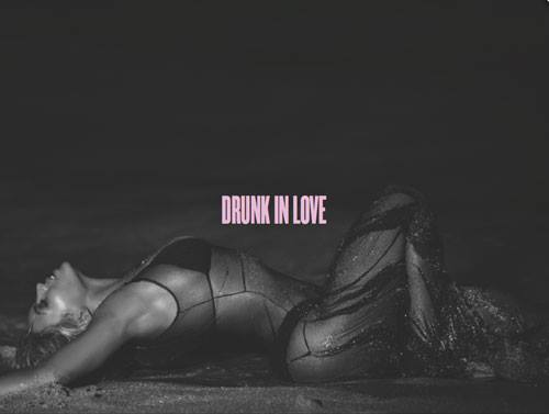 beyonce drunk in love