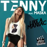 Tenny dévoile son nouveau single « Like a Maniac » feat. Maska