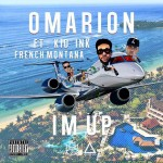 OMARION DEVOILE LE HIT « I'M UP » feat FRENCH MONTANA et KID INK