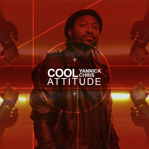 yannick chris - cool attitude