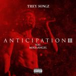 TREY SONGZ propose sa nouvelle mixtape « ANTICIPATION III »
