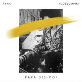 ayna papa dit moi - yousoupha - rnb mag